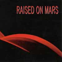[Raised On Mars Raised on Mars Album Cover]