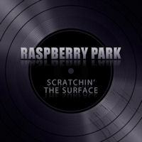 Raspberry Park Scratchin' The Surface Album Cover