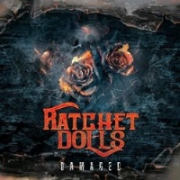 Ratchet Dolls Damaged Album Cover