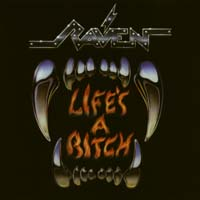 [Raven Life's a Bitch Album Cover]