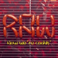 [R.A.W. Now We're Cookin' Album Cover]