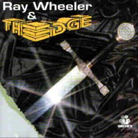 [Ray Wheeler and The Edge Ray Wheeler and The Edge Album Cover]