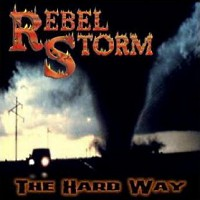 [Rebel Storm The Hard Way Album Cover]