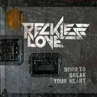 [Reckless Love Born to Break Your Heart Album Cover]