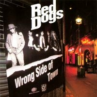 [Red Dogs Wrong Side Of Town Album Cover]