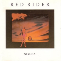 [Red Rider Neruda Album Cover]