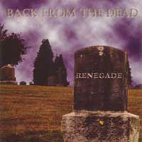 [Renegade Back from the Dead Album Cover]