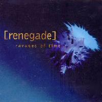 [Renegade Ravages Of Time Album Cover]