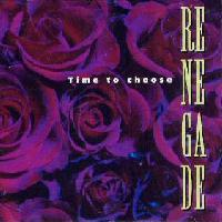 [Renegade Time To Choose Album Cover]