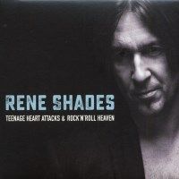 Rene Shades Teenage Heart Attacks and Rock 'n' Roll Heaven Album Cover