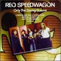 [REO Speedwagon Only the Strong Survive Album Cover]