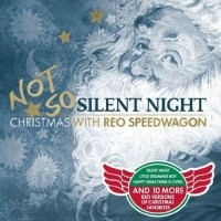 [REO Speedwagon Not So Silent Night Album Cover]
