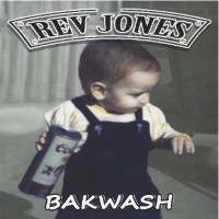 Rev Jones Bakwash Album Cover