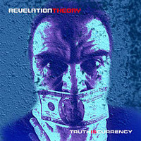 [Rev Theory Truth is Currency Album Cover]
