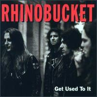 [Rhino Bucket Get Used To It Album Cover]
