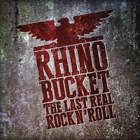 Rhino Bucket The Last Real Rock 'N' Roll Album Cover