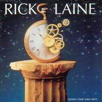 [Rick Laine When the Time Was Not Album Cover]