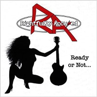 [Rightfully Accused Ready Or Not Album Cover]