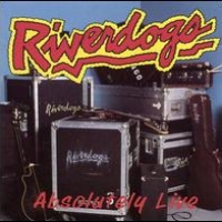 [Riverdogs Absolutely Live Album Cover]