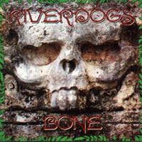 [Riverdogs Bone Album Cover]