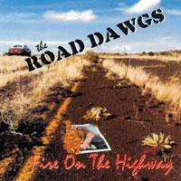 [Road Dawgs Fire on the Highway Album Cover]