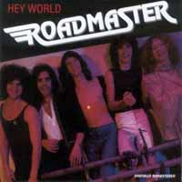 [Roadmaster Hey World Album Cover]