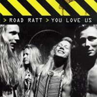 Road Ratt You Love Us Album Cover