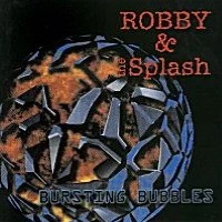 [Robby and the Splash Bursting Bubbles Album Cover]