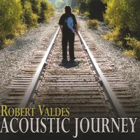[Robert Valdes Acoustic Journey Album Cover]