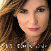 [Robin Beck Love Is Coming Album Cover]