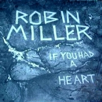[Robin Miller If You Had a Heart Album Cover]