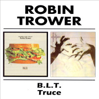 Robin Trower B.L.T. / Truce Album Cover