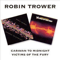 [Robin Trower Caravan to Midnight / Victims of the Fury Album Cover]