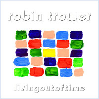 [Robin Trower Living Out Of Time Album Cover]