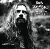 [Rob Zombie Educated Horses Album Cover]