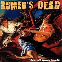 [Romeo's Dead It's All Your Fault Album Cover]