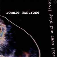 [Ronnie Montrose Roll Over and Play Live Album Cover]