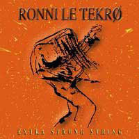 [Ronni Le Tekro Extra Strong String Album Cover]