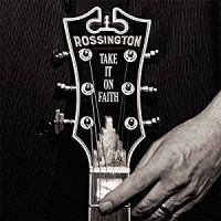 Rossington Take It On Faith Album Cover