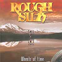 [Rough Silk Wheels of Time Album Cover]
