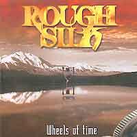 Rough Silk Wheels of Time Album Cover