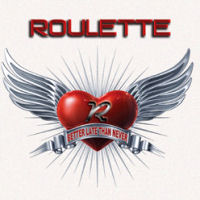 Roulette Better Late Than Never Album Cover