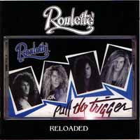 Roulette Pull The Trigger / Reloaded Album Cover