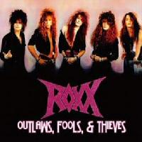 [Roxx Outlaws, Fools, and Thieves Album Cover]