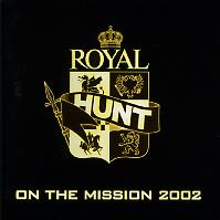 Royal Hunt On the Mission 2002 Album Cover