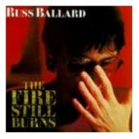 [Russ Ballard The Fire Still Burns Album Cover]