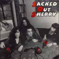 [Sacked Out Sherry Sacked Out Sherry Album Cover]