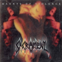 [Sacrament Haunts Of Violence Album Cover]