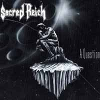 [Sacred Reich A Question Album Cover]