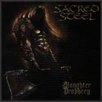 [Sacred Steel Slaughter Prophecy Album Cover]